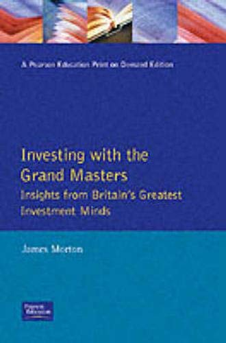 9780273639442: Investing with the Grand Masters: Insights from Britain's Greatest Investment Minds
