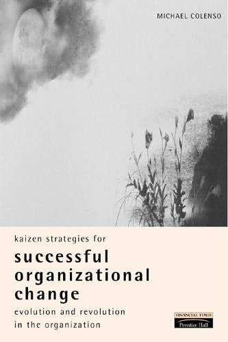 9780273639855: Kaizen Strategies for Successful Organizational Change: Evolution and Revolution in the Organization