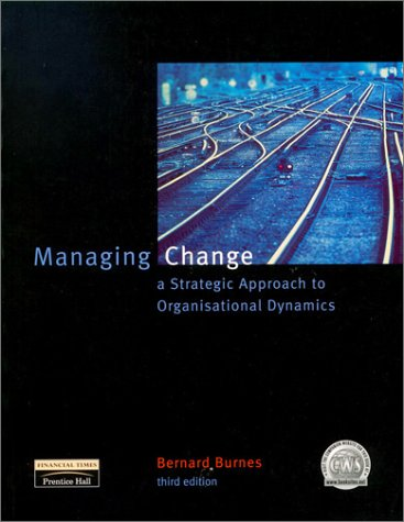 9780273641667: Managing Change: A Strategic Approach to Organisational Dynamics