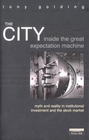 9780273642312: The City: Inside the Great Expectation Machine
