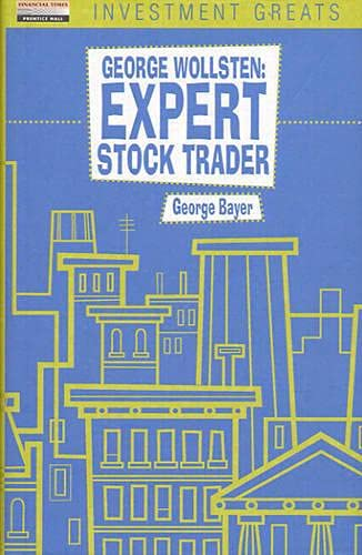 9780273643142: George Wollsten: Expert Stock Trader (Investment greats)