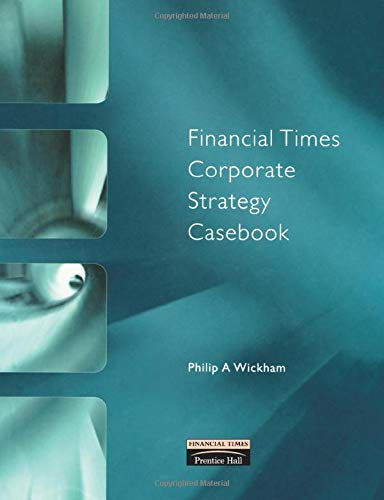 9780273643425: Financial Times Corporate Strategy Casebook