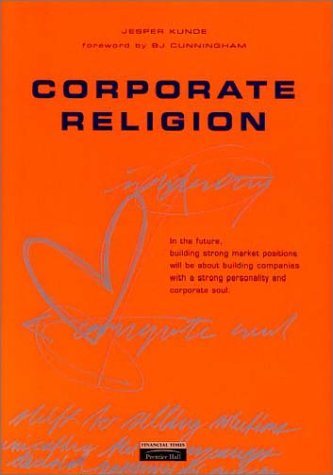 9780273643807: Corporate Religion: Building a Strong Company Through Personality and Corporate Soul