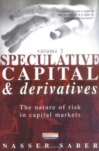 9780273644224: 2: Speculative Capital & Derivatives: Rewriting the Laws of Financial Instruments