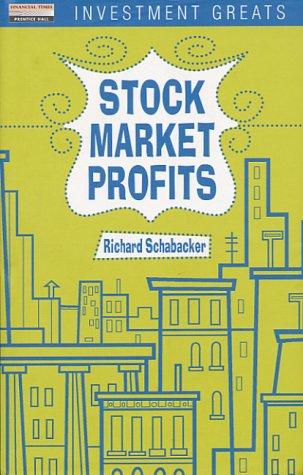 STOCK MARKET PROFITS: Schabacker, R. W.