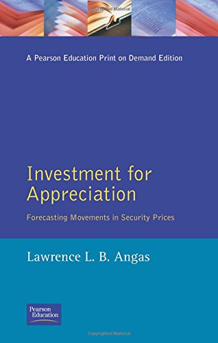 9780273644316: Investment for Appreciation: Forecasting Movements in Security Prices