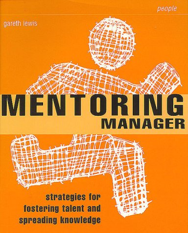 9780273644842: The Mentoring Manager: Strategies for Fostering Talent and Spreading Knowledge