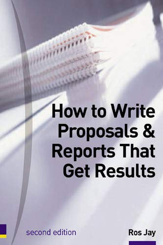 9780273644972: How to Write Proposals & Reports That Get Results: Master The Skills of Business Writing (Smarter Solutions) (Smarter solutions : the performance pack)