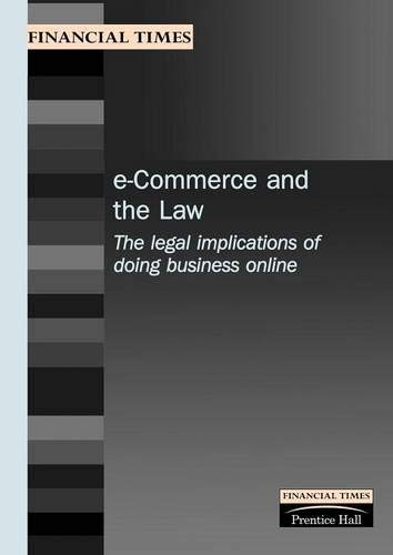 9780273645658: E-Commerce & the Law: The Legal Implications of Doing Business Online (Financial Times Management Briefings)