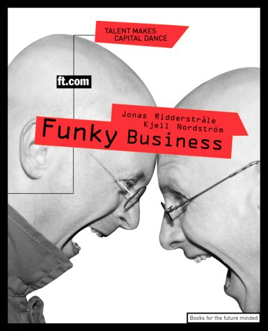9780273645917: Funky Business: Talent Makes Capital Dance