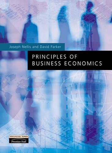 Principles of Business Economics (0273646095) by Joseph G. Nellis; David Parker