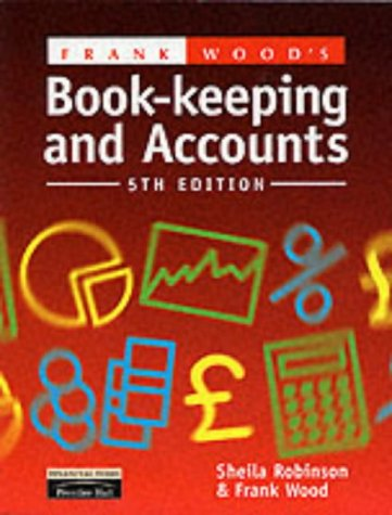 Frank Wood's Book-keeping and Accounts, 5th Ed.: Robinson, Sheila