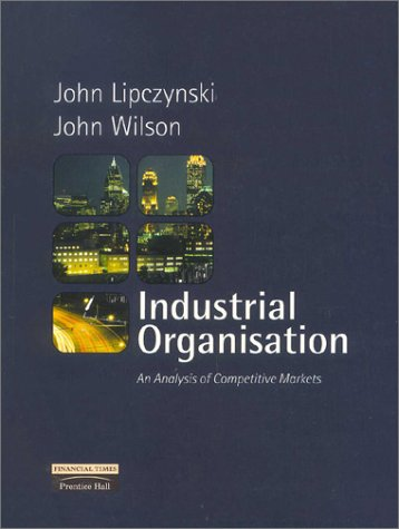 9780273646204: Industrial Organisation: An analysis of competitive markets
