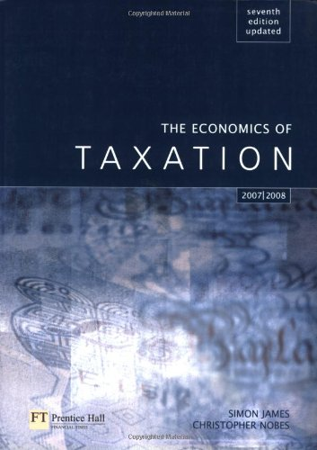 9780273646303: The Economics of Taxation: Principles, Policy, and Practice