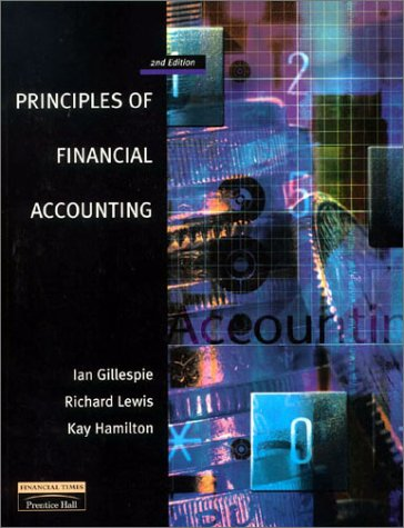 Principles of Financial Accounting (0273646311) by Ian Gillespie; Richard Lewis; Kay Hamilton