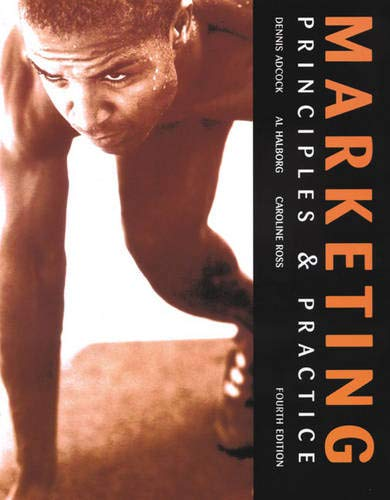 Marketing: Principles and Practice: Adcock, Dennis &