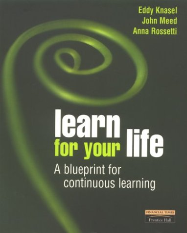 9780273649175: Learn for Your Life: A Blueprint for Continuous Learning (Financial Times Series)