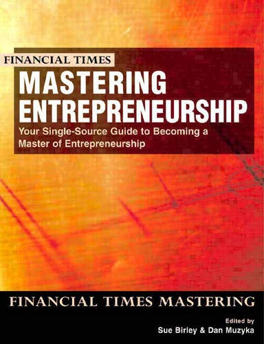 Mastering Entrepreneurship: your single source guide to becoming a master of entrepreneurship: Complete MBA Companion in Entrepreneurship - Birley, Sue; Muzyka, Daniel
