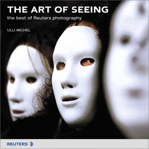 9780273650119: The Art of Seeing : The Best of Reuters Photography