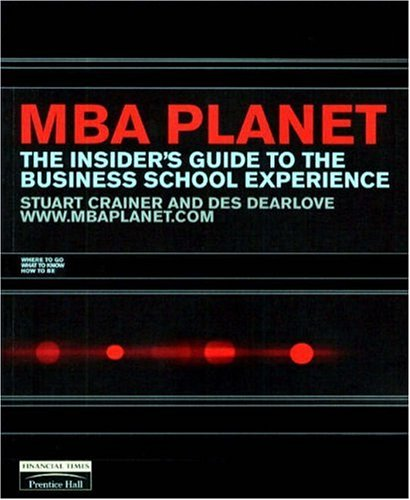 MBA Planet: The Insider's Guide to the Business School Experience