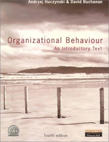 Organizational Behaviour: An Introductory Text: Buchanan, Prof David,