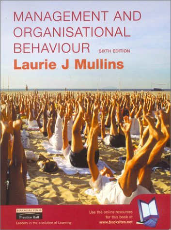 Management and Organisational Behaviour: 6th Edition: Mullins, Laurie J.