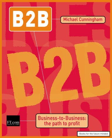 9780273653691: B2B: business to business : the path to profit (Financial Times Series)