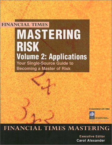 9780273654360: Mastering Risk: Volume 2 - Applications: Your Single-Source Guide to Becoming a Master of Risk