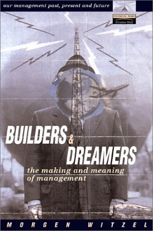 9780273654377: Builders and Dreamers: The Making and Meaning of Management
