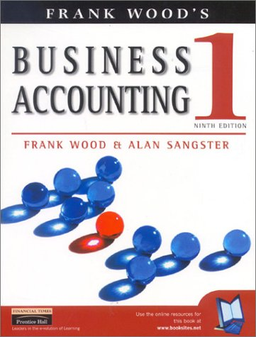 Frank Wood's Business Accounting 1 (v. 1) (9780273655527) by Frank Wood; Alan Sangster