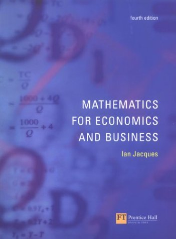 9780273655640: Mathematics for Economics and Business