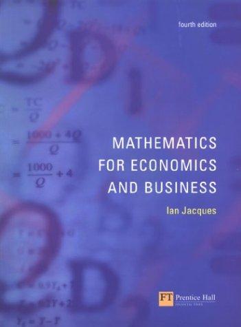9780273655640: Mathematics for Economics & Business