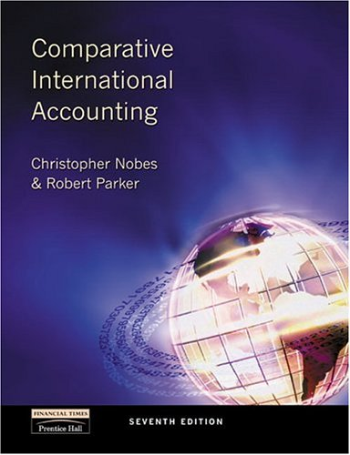 Comparative International Accounting (7th Edition): Nobes, Christopher; Parker,