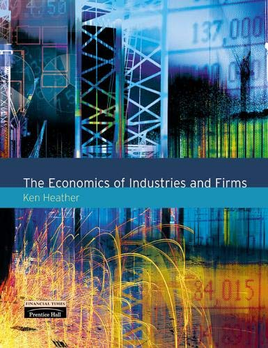 9780273655855: The Economics of Industries and Firms
