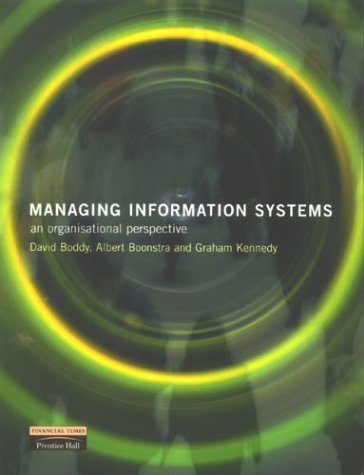 Managing Information Systems: An Organisational Perspective: Boddy, David and