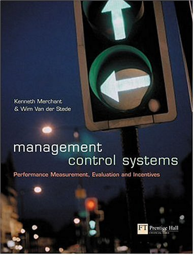 9780273655961: Management Control Systems: Performance Measurement, Evaluation and Incentives: Text and Cases