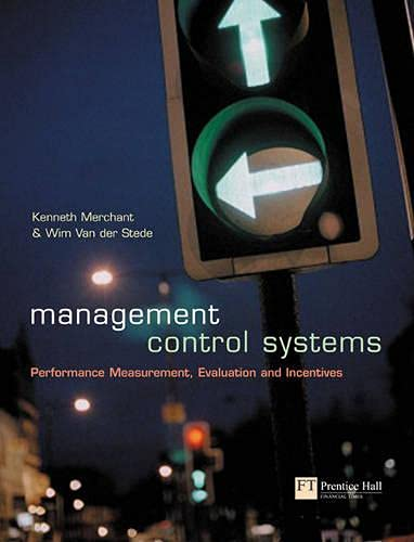 9780273655961: Management Control Systems: Performance Measurement, Evaluation and Incentives