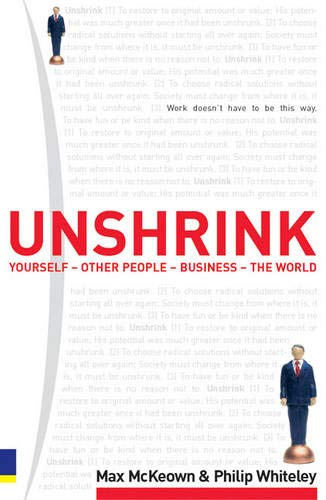 9780273656142: Unshrink Yourself, Other People, Business, the World: Work Doesn't Have to be This Way