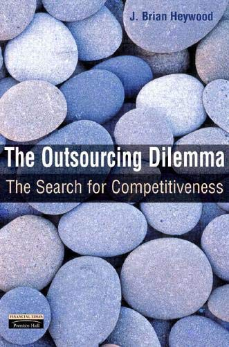 9780273656173: The Outsourcing Dilemma: The Search for Competitiveness
