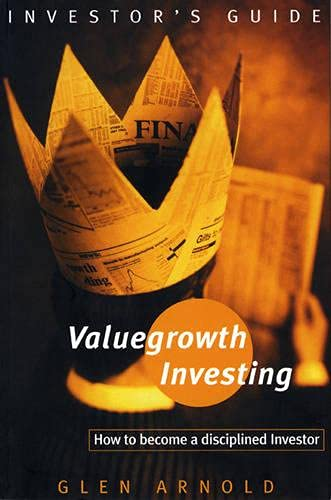 9780273656258: Valuegrowth Investing: How to Become a Disciplined Investor
