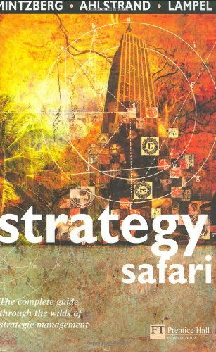 9780273656364: Strategy Safari: A Guided Tour Through the Wilds of Strategic Management (Financial Times Series)