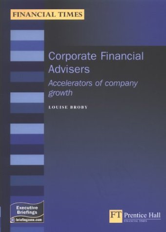 9780273656418: Corporate Financial Advisers: Accelerators of Company Growth (Executive Briefings)