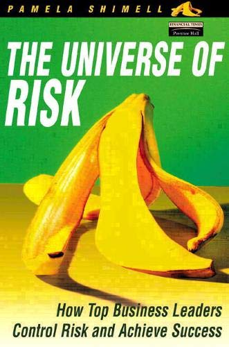 9780273656425: The Universe of Risk: How Top Business Leaders Control Risk and Achieve Success
