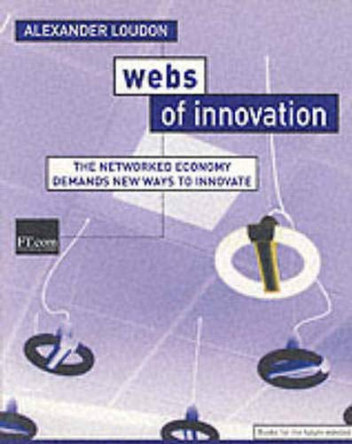Webs of Innovation: The Networked Economy Demands: Alexander Loudon, Roel