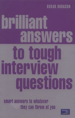 9780273656692: Brilliant Answers to Tough Interview Questions: Smart Answers to Whatever They Can Throw at You