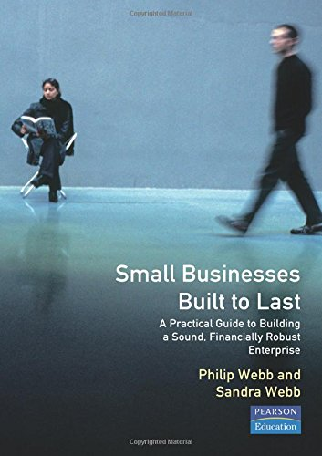 9780273656807: Small Businesses Built to Last: A Practical Guide to Building a Sound, Financially Robust Enterprise
