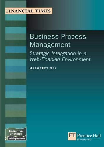 9780273661085: Business Process Management: Strategic Integration In A Web-enabled Environment (Management Briefings Executive Series)