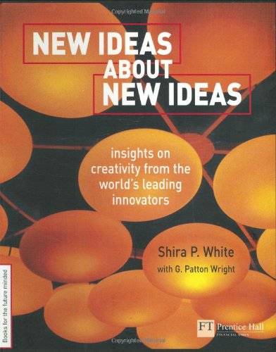 9780273661689: New Ideas About New Ideas: Insights on Creativity from the World's Leading Innovators