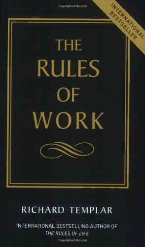 The Rules of Work: A Definitive Code: RICHARD TEMPLAR