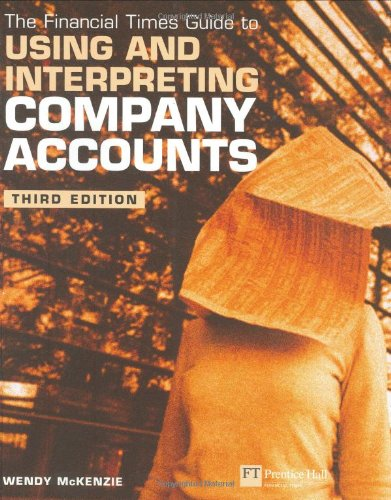 9780273663126: Financial Times Guide to Using & Interpreting Company Accounts